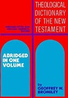 Theological Dictionary of the New Testament (One Volume Condensed Edition)