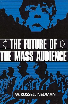 Review The Future of the Mass Audience PDB by W. Russell Neuman