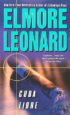 Download for free Cuba Libre PDF by Elmore Leonard