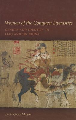 Women of the Conquest Dynasties by Linda Cooke Johnson