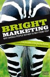 Bright Marketing: Why Should People Bother To Buy From You?