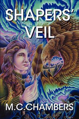 Shapers' Veil by M.C. Chambers