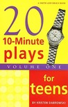 Twenty 10-Minute Plays for Teens Volume 1