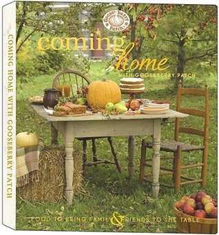 Coming Home with Gooseberry Patch: Food to Bring Family & Friends to the Table