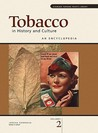 Tobacco in History and Culture: An Encyclopedia