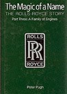 The Magic of a Name: The Rolls Royce Story Vol 3 Family of Engines