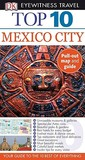 Top 10 Mexico City [With Pull-Out Map]