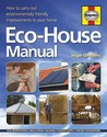 The Eco House Manual: How To Carry Out Environmentally Friendly Improvements To Your Home