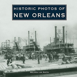 Historic Photos of New Orleans (Historic Photos.) (Historic Photos.)