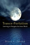 Trance-Portation Learning to Navigate the Inner World by Paxson, Diana L.  ON Nov-01-2008, Paperback