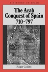The Arab Conquest of Spain: 710-797