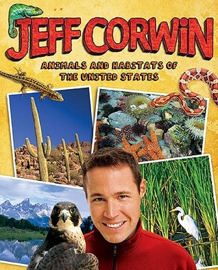 Animals and Habitats of the United States by Jeff Corwin