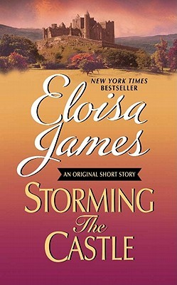 Storming the Castle with Bonus Content by Eloisa James