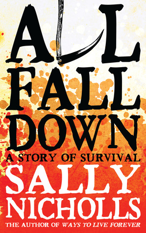 All Fall Down by Sally Nicholls