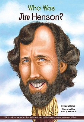 Who Was Jim Henson? by Joan Holub