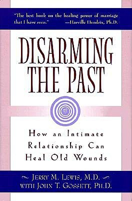 Disarming the Past: How an Intimate Relationship Can Heal Old Wounds