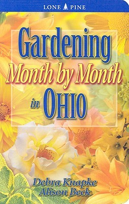 Free online download Gardening Month by Month in Ohio PDB by Debra Knapke, Alison Beck