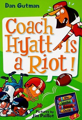 Coach Hyatt Is a Riot! by Dan Gutman