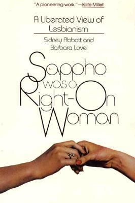 Sappho Was a Right-On Woman: A Liberated View of Lesbianism