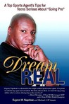 Dream Real: A Top Sports Agent's Tips for Teens Serious about Going Pro