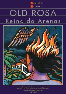 Old Rosa by Reinaldo Arenas