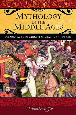 Mythology in the Middle Ages by Christopher R. Fee