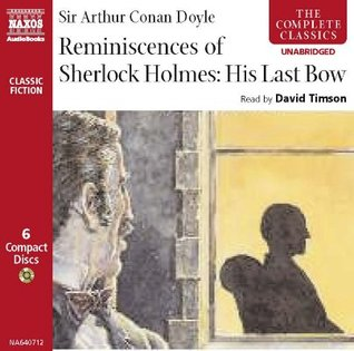 Reminiscences of Sherlock Holmes (His Last Bow): The Adventure of Wisteria Lodge and Other Stories