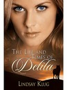 The Life and Times of Delila