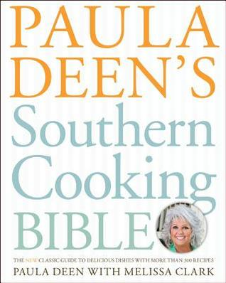 Paula Deen's Southern Cooking Bible by Paula H. Deen