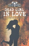 Dead Girl in Love (Dead Girl, #3)