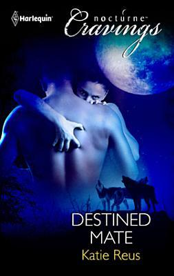 Destined Mate by Katie Reus