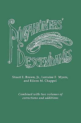Pocahontas' Descendants. a Revision, Enlargement and Extension of the List as Set Out by Wyndham Robertson in His Book Pocahontas and Her Descendants