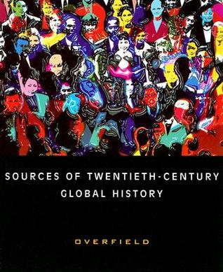 Sources of Twentieth-Century Global History by James Overfield