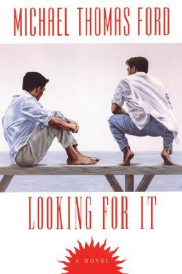 Looking For It by Michael Thomas Ford