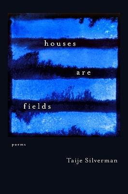 Houses Are Fields by Taije Silverman