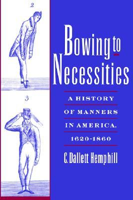 Bowing to Necessities by C. Dallett Hemphill