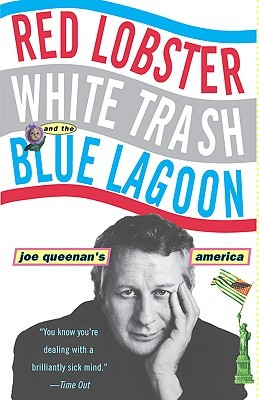 Red Lobster, White Trash, & the Blue Lagoon by Joe Queenan