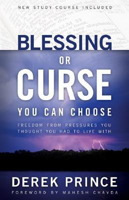 Blessing or Curse by Derek Prince