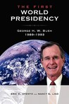 The First World Presidency: George H. W. Bush, 1989-1993