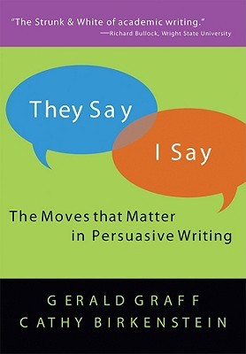 gerald graff they say i say Buy, download and read they say / i say ebook online in format for iphone, ipad, android, computer and mobile readers author: gerald graff cathy birkenstein isbn:.