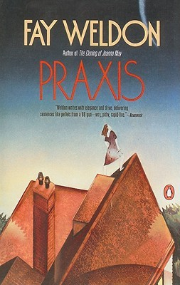 Praxis by Fay Weldon