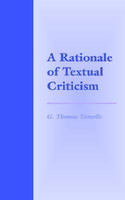 A Rationale of Textual Criticism by G. Thomas Tanselle