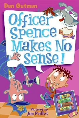 Officer Spence Makes No Sense! by Dan Gutman