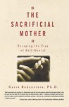 The Sacrificial Mother: Escaping the Trap of Self-Denial