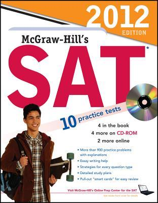 McGraw-Hill's SAT with CD-ROM, 2012 Edition (Mcgraw Hill's Sat (Book & CD Rom))