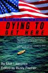 Dying to Get Here: A Story of Coming to America