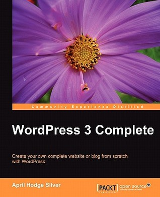 WordPress 3 Complete by April Hodge Silver