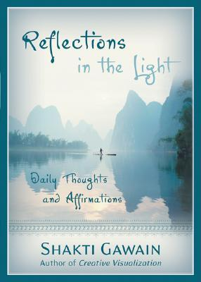 Reflections in the Light by Shakti Gawain