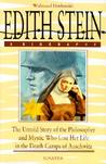 Edith Stein A Biography: The Untold Story of the Philosopher and Mystic Who Lost Her Life in the Death Camps of Auschwitz