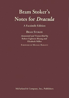 Bram Stoker's Notes for Dracula by Michael Barsanti